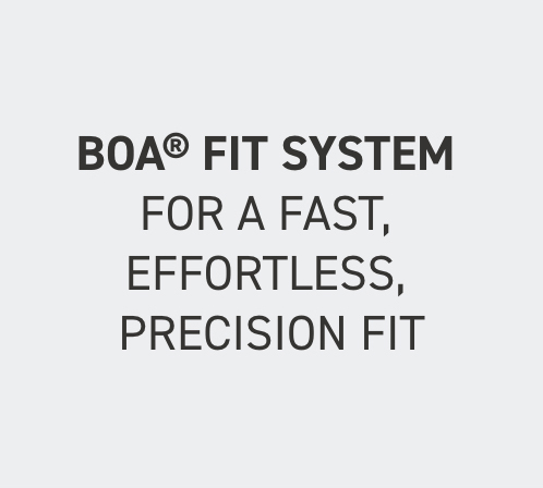 BOA® Fit System For A Fast, Effortless, Precision Fit